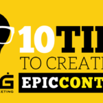 Create an Epic Content Using these 10 Tips (Infographic)